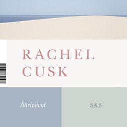 Cusk, Rachel - Ääriviivat, äänikirja