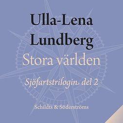 Lundberg, Ulla-Lena - Stora världen, audiobook
