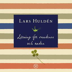 Huldén, Lars - Läsning för vandrare och andra, audiobook