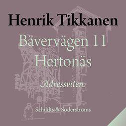 Tikkanen, Henrik - Bävervägen 11 Hertonäs, audiobook