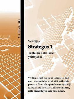 Pitkämäki, Ari - Strategos 1: Yrittäjän näköiseksi yrittäjäksi, e-kirja