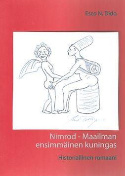 Dido, Esco N. - Nimrod - Maailman ensimmäinen kuningas: Historiallinen romaani, e-bok