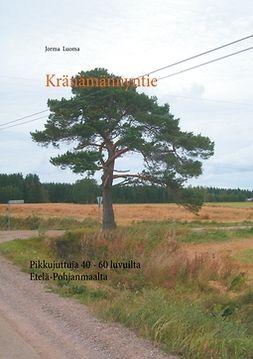 Luoma, Jorma - Kränämännyntie: Pikkujuttuja 40 - 60 luvuilta  Etelä-Pohjanmaalta, e-kirja