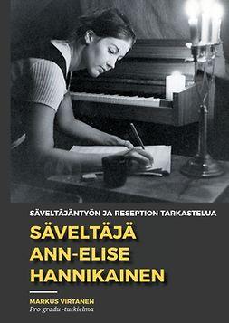 Virtanen, Markus - Säveltäjä Ann-Elise Hannikainen: Säveltäjäntyön ja reseption tarkastelua, e-kirja