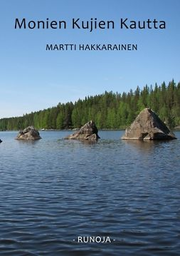 Hakkarainen, Martti - Monien kujien kautta: Runoja, e-kirja
