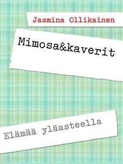 Ollikainen, Jasmina - Mimosa&kaverit: Elämää yläasteella, e-kirja