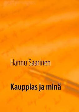 Saarinen, Hannu - Kauppias ja minä, e-kirja