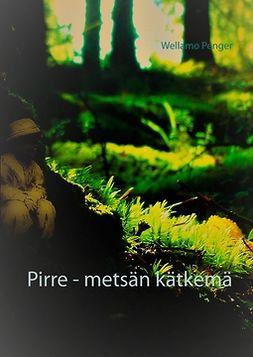 Penger, Wellamo - Pirre - metsän kätkemä: ... tarina jatkuu vielä..., e-kirja