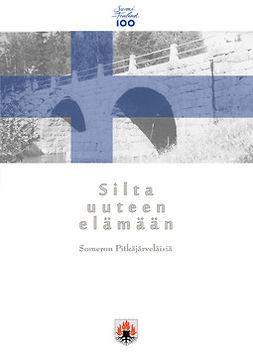 Hallenberg, Pertti - Silta uuteen elämään: Pitkäjärveläisten muistelmateos vuosilta 1900 - 2017, e-kirja