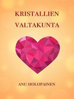 Holopainen, Anu - Kristallien valtakunta: Sonja-sarja 1, e-kirja