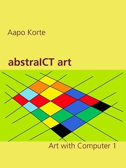 Korte, Aapo - abstraICT art: Art with Computer 1, ebook