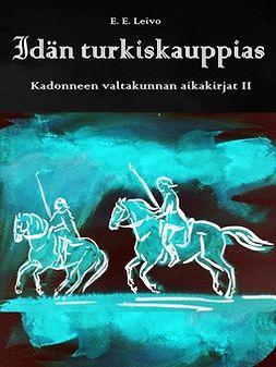 Kirjallisuusseura, Puustellin tarinat - Idän turkiskauppias: Kadonneen valtakunnan aikakirjat II, e-bok