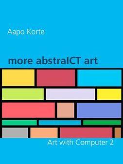 Korte, Aapo - more abstraICT art: Art with Computer 2, e-kirja