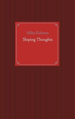 Kolamo, Mika - Sloping Thoughts, e-kirja