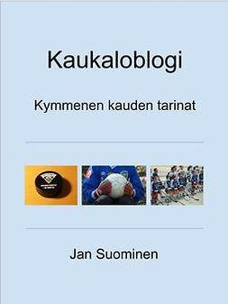 Suominen, Jan - Kaukaloblogi: Kymmenen kauden tarinat, e-kirja