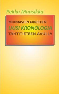 Mansikka, Pekka - Muinaisten kansojen uusi kronologia tähtitieteen avulla: Historian aputieteet, e-kirja