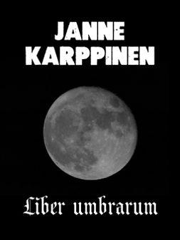 Karppinen, Janne - Liber umbrarum, e-bok