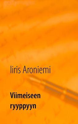 Aroniemi, Iiris - Viimeiseen ryyppyyn, ebook