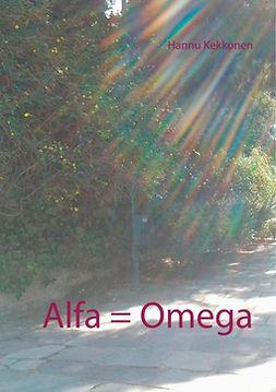 Kekkonen, Hannu - Alfa = Omega, ebook
