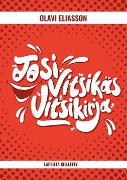 Eliasson, Olavi - Tosi Vitsikäs Vitsikirja, e-kirja