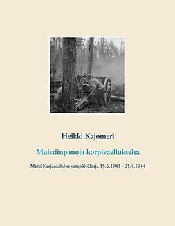 Kajomeri, Heikki - Muistiinpanoja korpivaellukselta: Matti Karjanlahden sotapäiväkirja 15.6.1941 - 25.4.1944, e-kirja