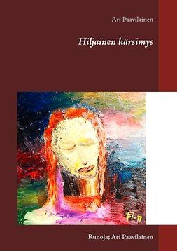 Paavilainen, Ari - Hiljainen kärsimys: Runoja; Ari Paavilainen, ebook