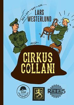 Westerlund, Lars - Cirkus Collani: De finländska SS-frivilliga 1941-43. En sedeskildring baserad på de frivilligas egna berättelser, ebook