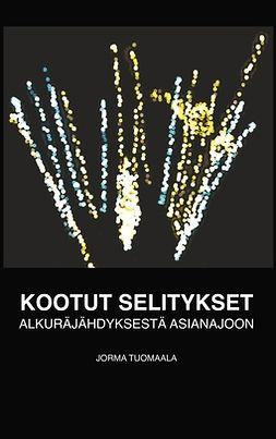 Tuomaala, Jorma - Kootut seilitykset: Alkuräjähdyksestä asianajoon, e-kirja