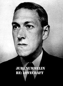 Nummelin, Juri - Re: Lovecraft: Suomentajan huomautuksia, e-kirja