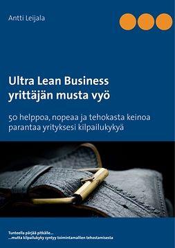 Leijala, Antti - Ultra Lean Business: yrittäjän musta vyö, e-kirja