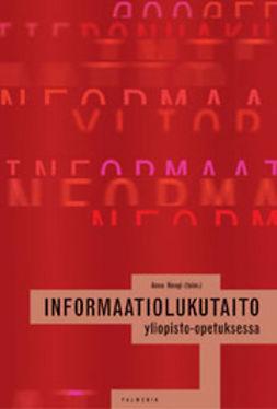 Nevgi, Anne - Informaatiolukutaito yliopisto-opetuksessa, e-kirja