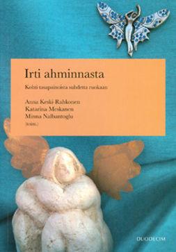 Keski-Rahkonen, Anna - Irti ahminnasta: Kohti tasapainoista suhdetta ruokaan, e-kirja
