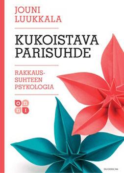 Luukkala, Jouni - Kukoistava parisuhde: Rakkaussuhteen psykologia, e-kirja