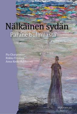 Charpentier, Pia - Nälkäinen sydän: Parane bulimiasta, e-kirja