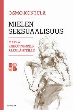 Kontula, Osmo - Mielen seksuaalisuus: Matka kiihottumisen alkulähteille, e-kirja
