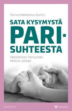 Parisuhdekeskus - Sata kysymystä parisuhteesta: Väestöliiton Parisuhdekeskus vastaa, e-kirja
