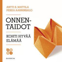 Aarninsalo, Pekka - Onnentaidot: Kohti hyvää elämää, äänikirja