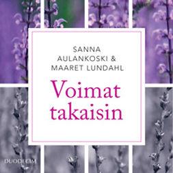 Aulankoski, Sanna - Voimat takaisin: Tietoa ja dialogia työuupumuksesta, äänikirja