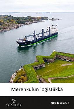 Tapaninen, Ulla - Merenkulun logistiikka, ebook
