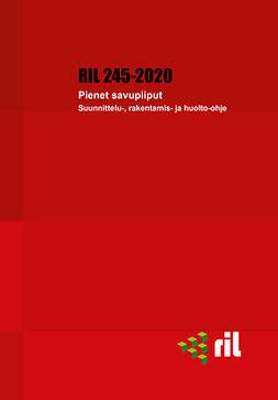 ry, Suomen Rakennusinsinöörien Liitto RIL - RIL 245-2020 Pienet savupiiput, e-kirja
