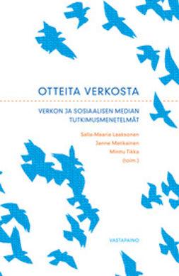 Laaksonen, Salla-Maaria - Otteita verkosta: Verkon ja sosiaalisen median tutkimusmenetelmät, e-kirja
