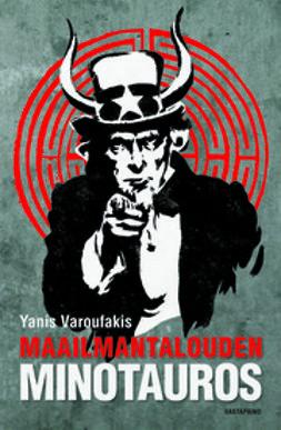 Varoufakis, Yanis - Maailmantalouden Minotauros, ebook