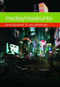 Seppänen, Janne - Mediayhteiskunta, e-kirja
