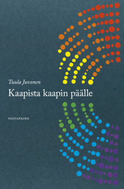 Juvonen, Tuula - Kaapista kaapin päälle: Homoseksuualiset ihmiset ja heidän oikeutensa edustuksellisessa politiikassa, e-kirja