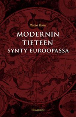 Rossi, Paolo - Modernin tieteen synty Euroopassa, e-kirja