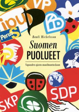 Mickelsson, Rauli - Suomen puolueet. Vapauden ajasta maailmantuskaan, e-kirja