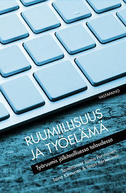 Parviainen, Jaana - Ruumiillisuus ja työelämä. Työruumis jälkiteollisessa taloudessa, e-kirja