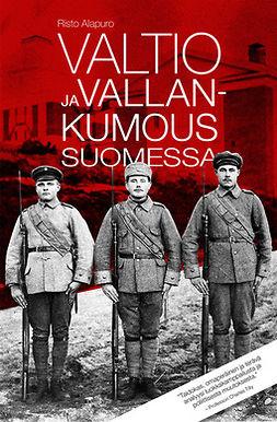 Alapuro, Risto - Valtio ja vallankumous Suomessa, e-bok