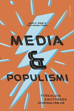 Houni, Topi - Media ja populismi: Työkaluja kriittiseen journalismiin, ebook