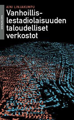 Linjakumpu, Aini - Vanhoillislestadiolaisuuden taloudelliset verkostot, ebook